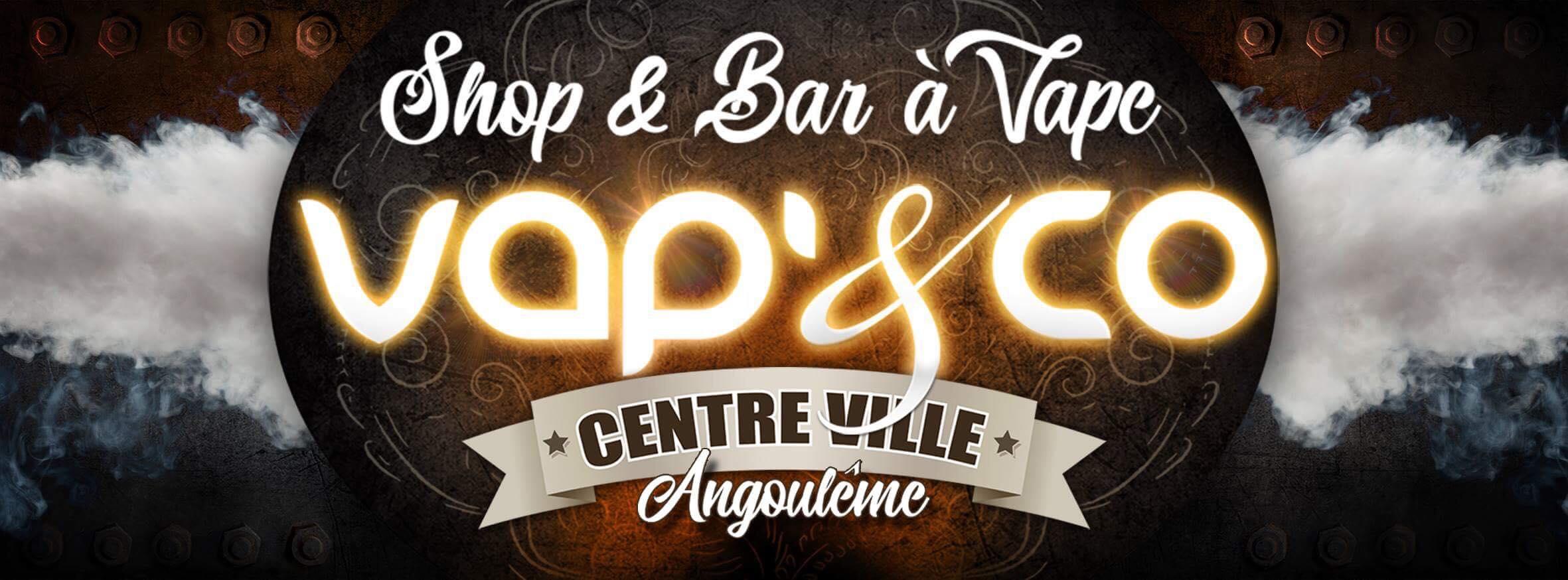 Boutique de vape spécialisée VAP'&CO située à ANGOULÊME